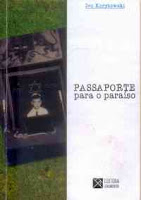 PASSAPORTE PARA O PARAÍSO, de IVO KORYTOWSKI (clique na imagem)