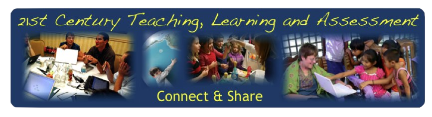 21st Century Teaching, Learning  and Assessment: Connect&Share21