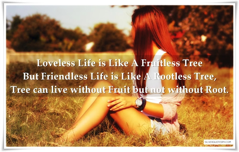 Loveless Life Is Like A Fruitless Tree, Picture Quotes, Love Quotes, Sad Quotes, Sweet Quotes, Birthday Quotes, Friendship Quotes, Inspirational Quotes, Tagalog Quotes