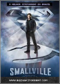 Baixar Série Smallville 1ª,2ª,3ª,4ª,5ª,6ª,7ª,8ª,9ª e 10ª Temporada Completa Dublado - Torrent