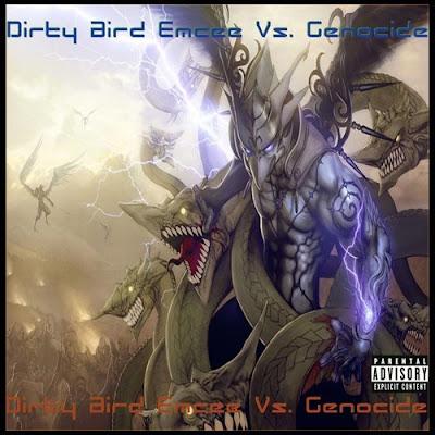 Dirty Bird Emcee Vs. Genocide – Dirty Bird Emcee Vs. Genocide – 2013