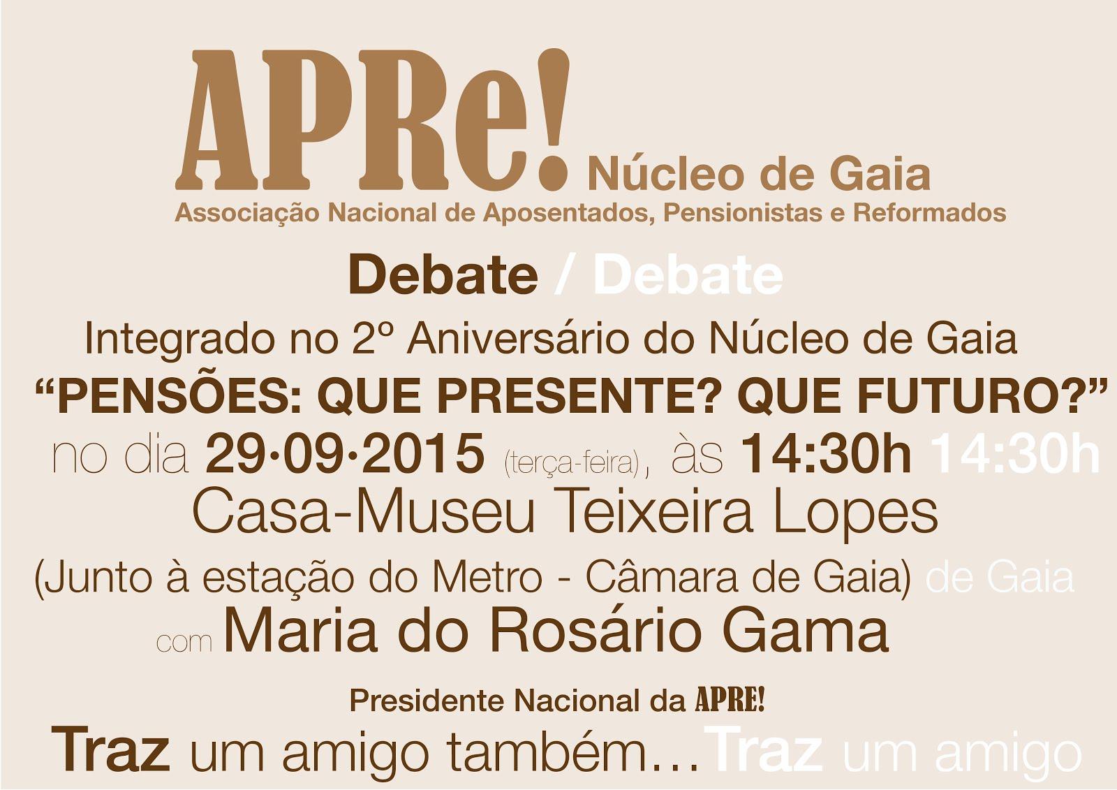"""2º Aniversário do Núcleo de Gaia da APRe!, Debate """"PENSÕES: QUE PRESENTE? QUE FUTURO?"""""""