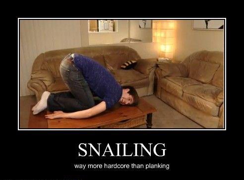 Snailing - Way More Hardcore Than Planking
