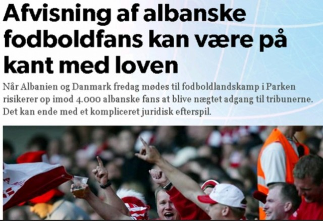 "Danmark does't allow Albanian fan in stadium; ""This may be Violation of Discrimination Law"""