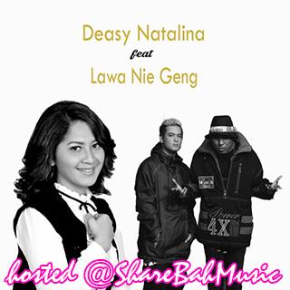 Deasy Natalina feat. Lawa Nie Geng - Masalahmu MP3