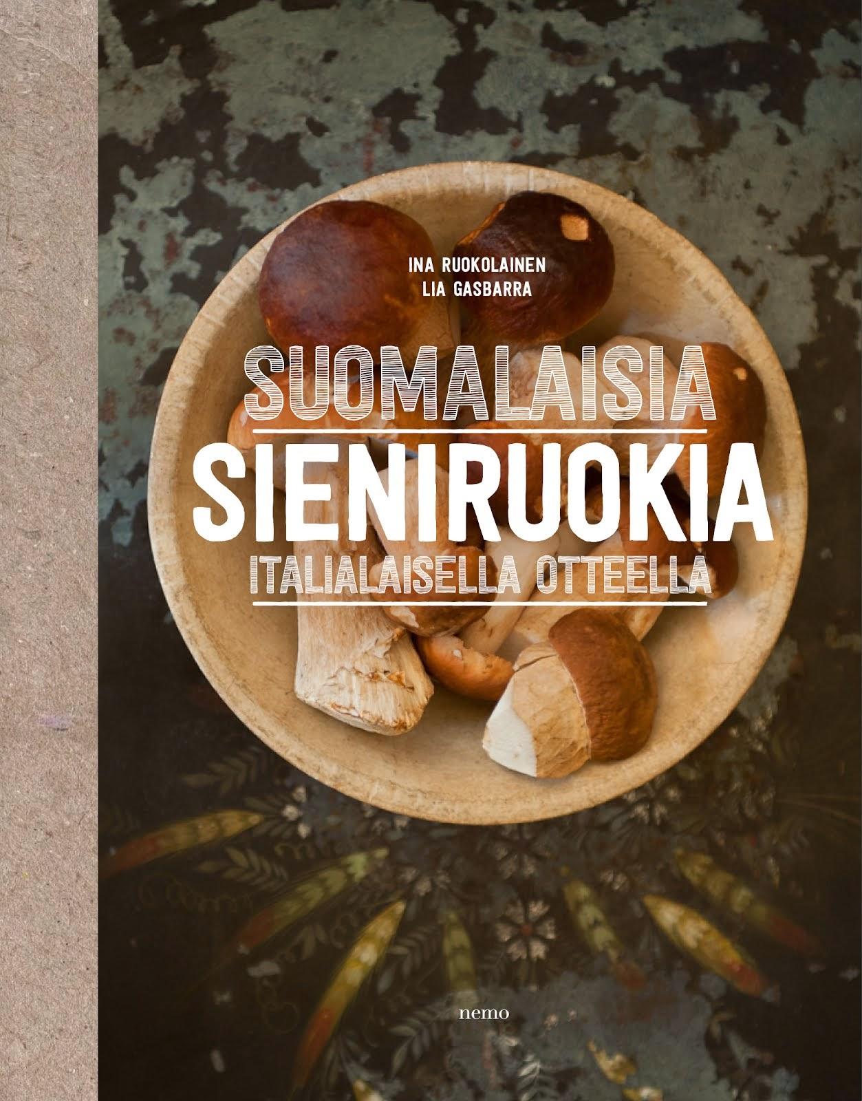 Sieniä ja ruokaa Italiasta!