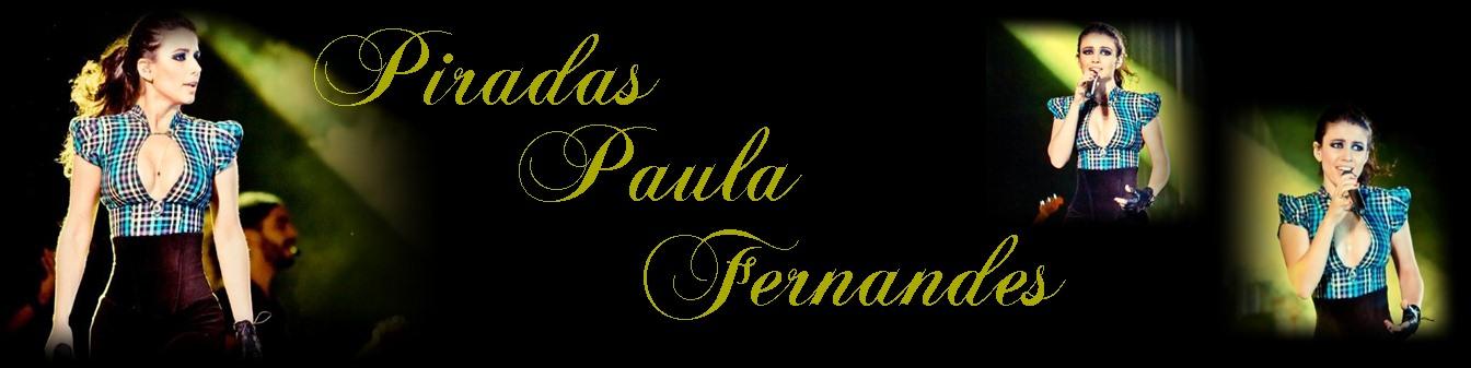 Piradas Paula Fernandes