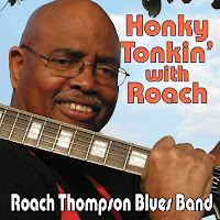 The Roach Thompson Blues Band - Honky Tonkin' with Roach