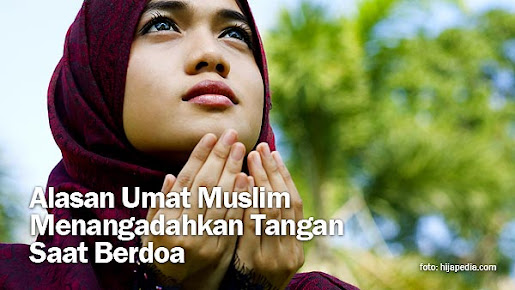 Alasan Umat Muslim Menangadahkan Tangan Saat Berdoa