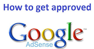 How To Get Approved Google Adsense Easily