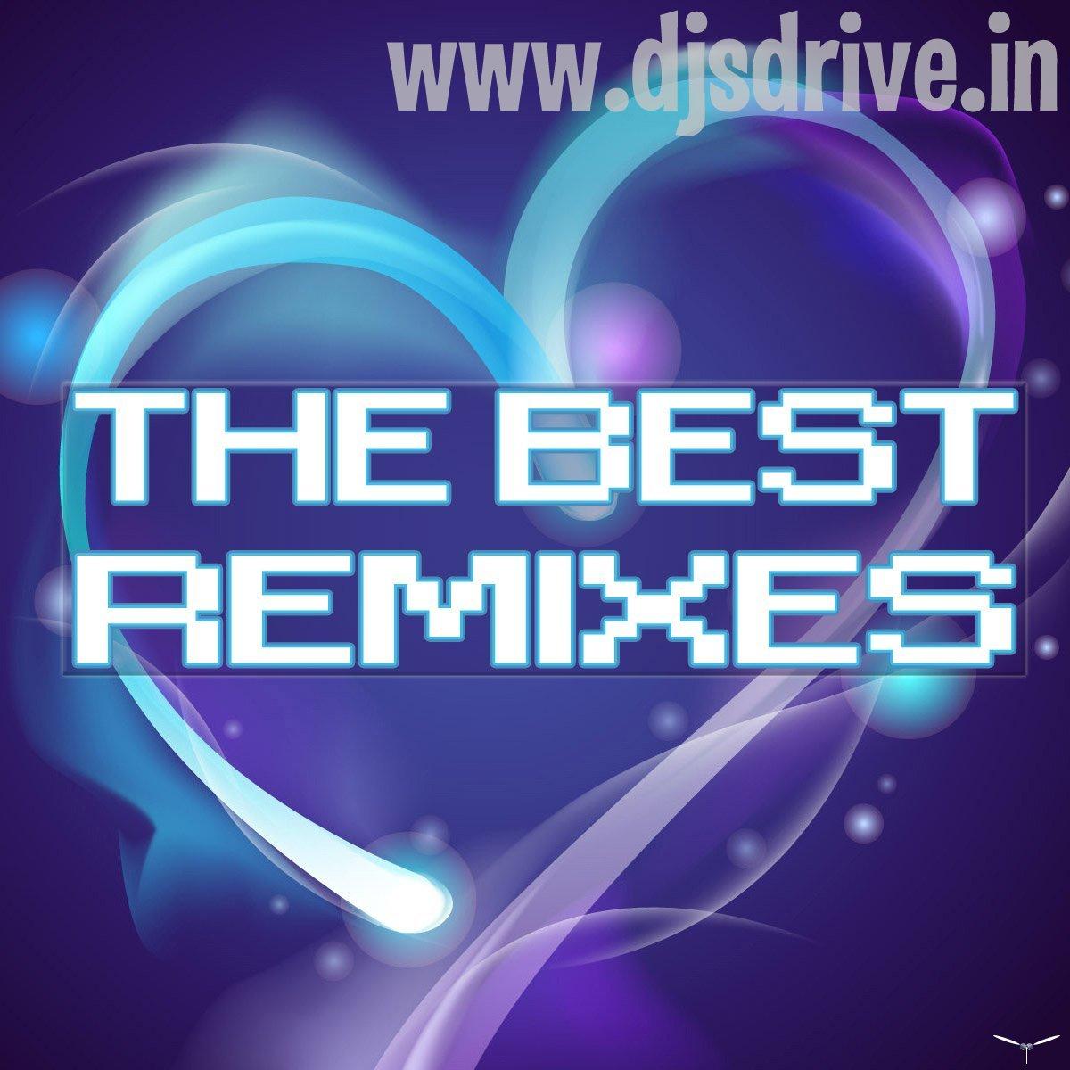 http://4.bp.blogspot.com/-JzkaC1e8uFE/UFxGVOcACJI/AAAAAAAAEwc/-fUtWjVMYnQ/s1600/The+Best+remixes+%5B+www.DjsDrive.In+%5D.jpg