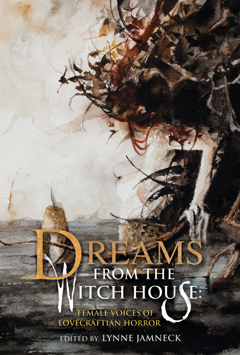 Dreams from the Witch House: female voices in Lovecraftian horror. Dark Regions Press, 2016