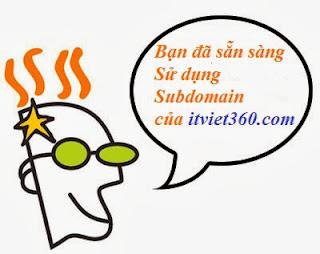 Tặng Subdomain miễn phí cho bạn đọc itviet360.com