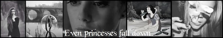 even princesses fall down..