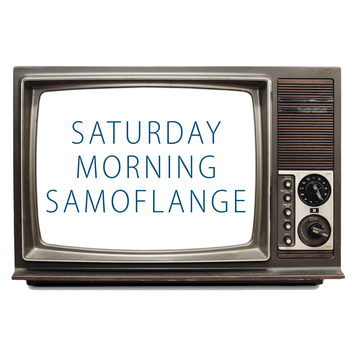 Saturday Morning Samoflange