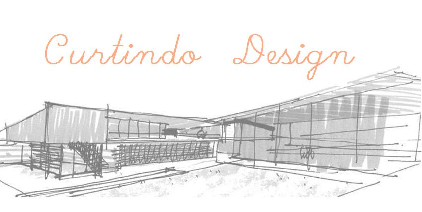 Curtindo Design