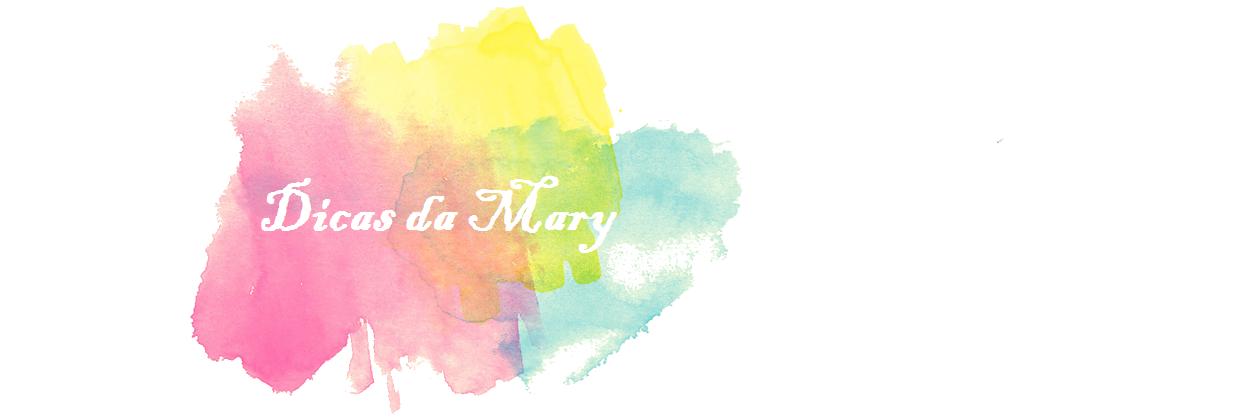 Dicas da Mary
