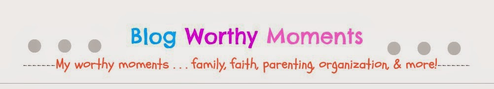 Blog Worthy Moments