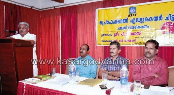 KSFE begins Kuries for students, Kasaragod, Kerala, Launch, Professional Edu-care Chitty.