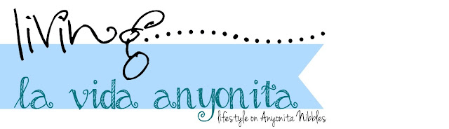 Living la Vida Anyonita from www.anyonita-nibbles.com