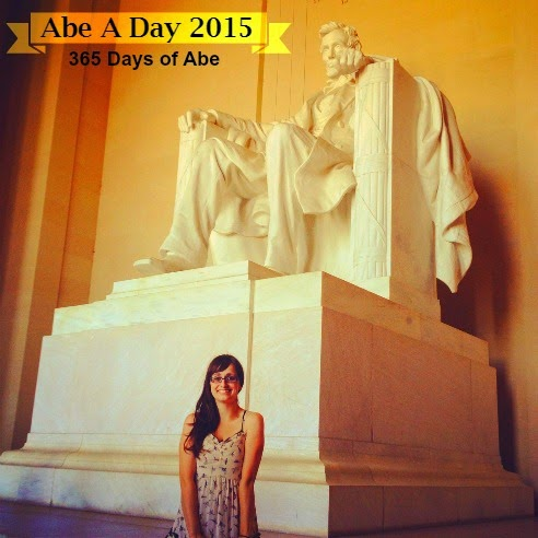 Abe A Day: Everyday of 2015 will bring a little piece of Lincoln to you, from me!