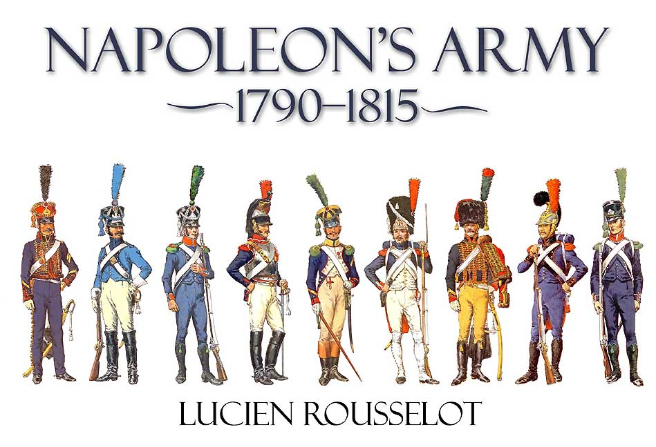 Napoleon's Army by Lucien Rousselot