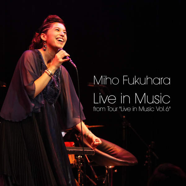 "[Album] 福原美穂 – Live in Music from Tour ""Live in Music Vol.6"" (2015.12.30/MP3/RAR)"