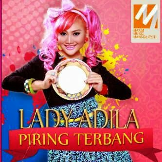 Download Lagu Lady Adila - Piring Terbang Mp3