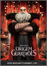 Capa Baixar Filme A Origem dos Guardiões Dublado (Rise of the Guardians)   Torrent Baixaki Download