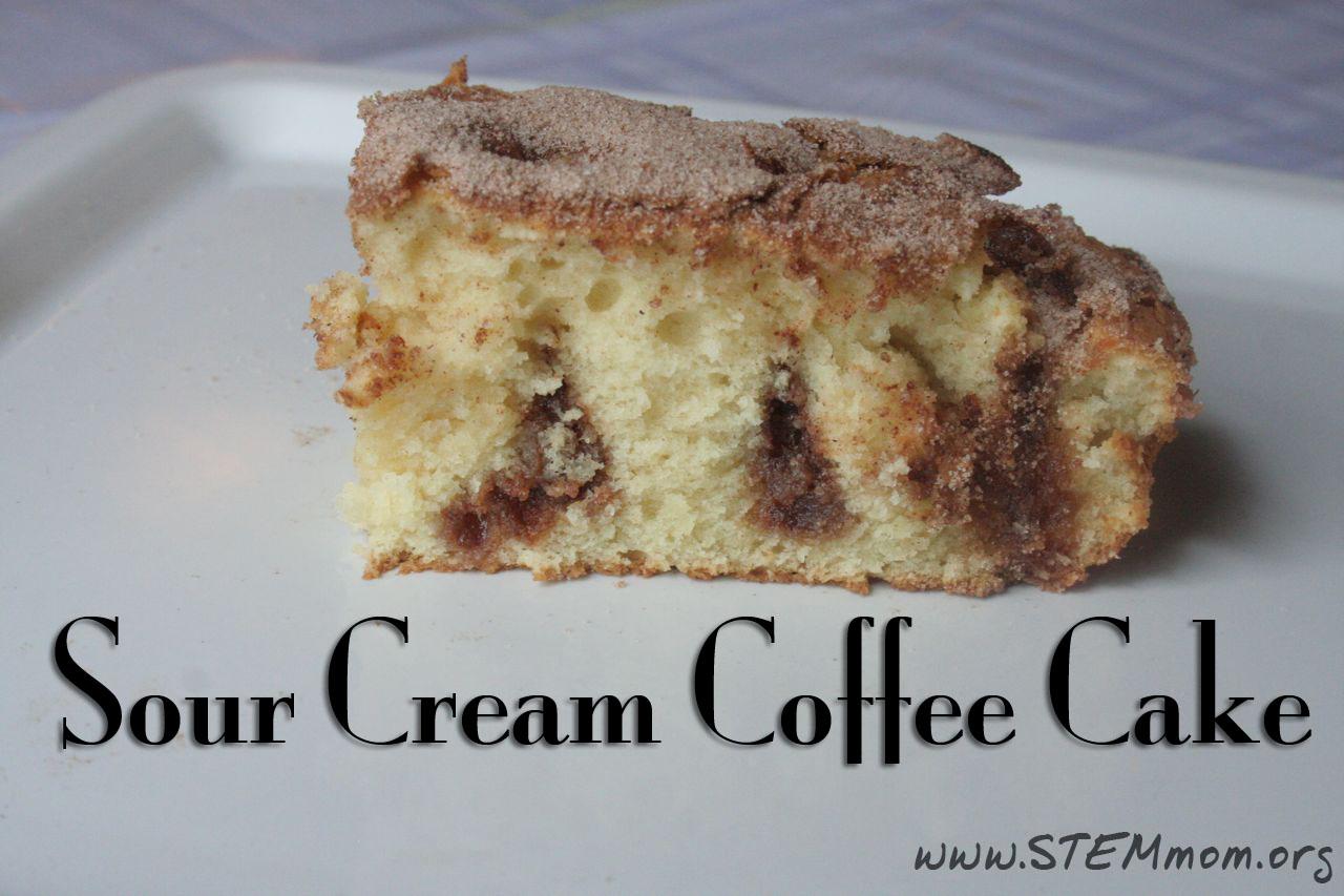 Sour Cream Coffee Cake: STEM Mom