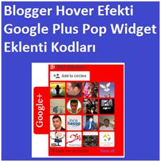 Blogger Hover Efekti Google Plus Pop Widget Eklenti Kodları