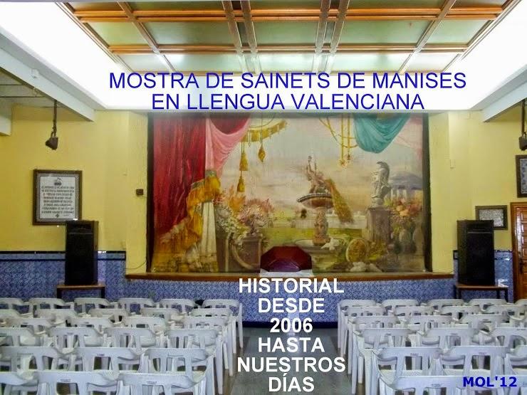 MOSTRA DE SAINETS DE MANISES EN LLENGUA VALENCIANA, HISTORIAL 2006 2014