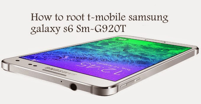 how to root t-mobile samsung galaxy s6 sm-G920t and sm-G925t
