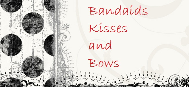 Bandaids Kisses and Bows