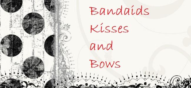 Bandaids Kisses and Bows