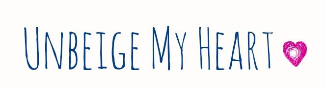 Unbeige My Heart