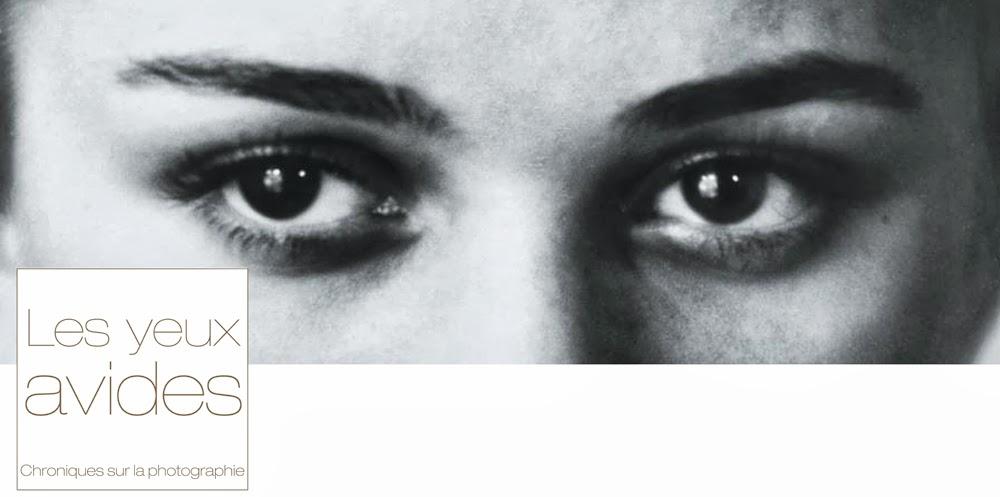 les yeux avides