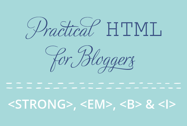 practical HTML for bloggers: strong, em, b, and i