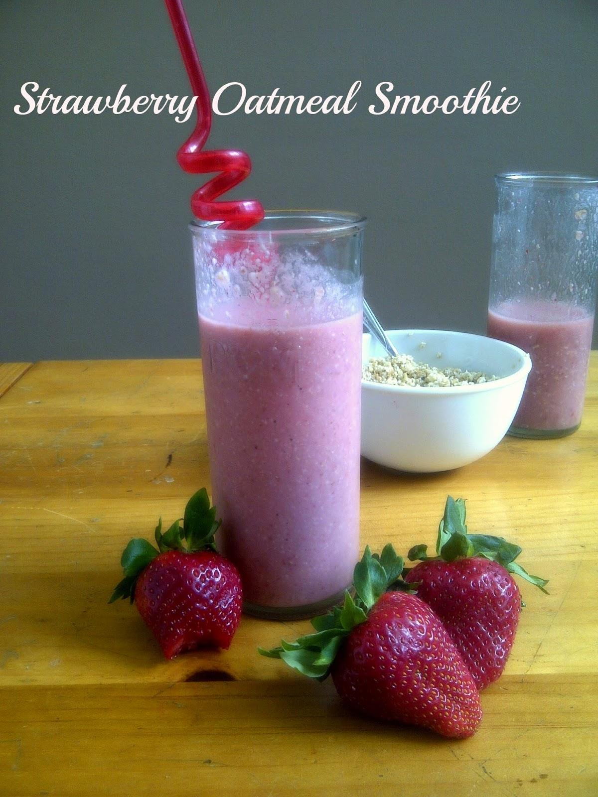 **If using gluten free oats, you can make ** ===> Strawberry Oatmeal Smoothie