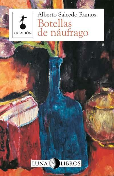 Botellas de náufrago (Luna Libros) de Alberto Salcedo Ramos