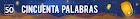50 PALABRAS GANADOR JULIO/2016 - 7º FINAL AÑO 2016