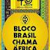 Bloco Afro Brasil Chama África 2014