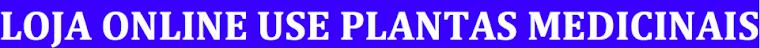 Loja Use Plantas Medicinais