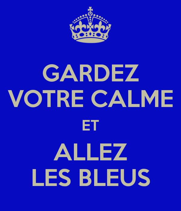 Gardez votre calme et alles les Bleus - www.blancdeblancs.fi