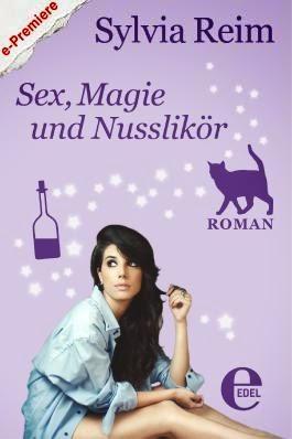 Sylvia Reim - Sex, Magie und Nusslikör