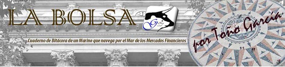 La Bolsa por Toño García