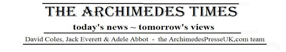 <b><i>Archimedes Times ...  News &amp; Views</i></b>