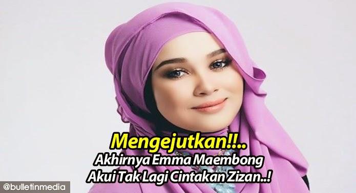 Mengejutkan!!.. Akhirnya Emma Maembong Akui Tak Lagi Cintakan Zizan..!
