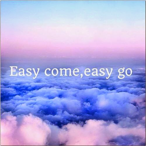 悪銭身につかず - Easy come, easy go.