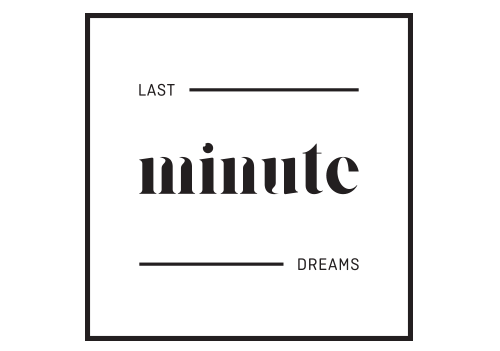 LAST MINUTE DREAMS
